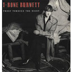 T Bone Burnett - Proof Through The Night