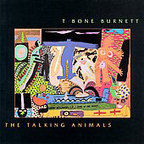 T Bone Burnett - The Talking Animals