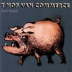 T Hof Van Commerce - .Herman