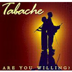 Tabache - Are You Willing?