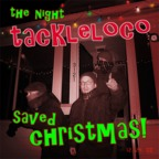 Tackleloco - The Night Tackleloco Saved Christmas!