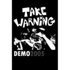 Take Warning - Demo 2005