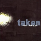 Taken - And They Slept