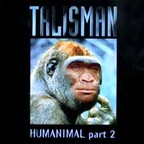 Talisman - Humanimal Part 2