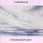 Tamarack - Frobisher Bay