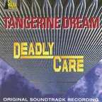 Tangerine Dream - Deadly Care