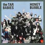 Tar Babies - Honey Bubble