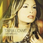 Tara Lowé - Be With You