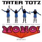 Tater Totz - Sgt. Shonen's Exploding Plastic Eastman Band Request Mono! Stereo