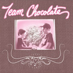 Team Chocolate - s/t