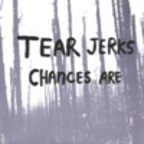 Tear Jerks - Chances Are