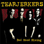 Tearjerkers - Bad Mood Rising