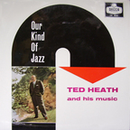 Ted Heath And His Music - Our Kind Of Jazz