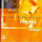 Ted Nash Double Quartet - Rhyme & Reason