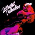 Ted Nugent - Double Live · Gonzo!
