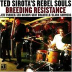 Ted Sirota's Rebel Souls - Breeding Resistance