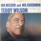 Teddy Wilson And His Trio - Mr. Wilson And Mr. Gershwin
