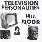 Teen 78 - 14th Floor (released by Television Personalities)