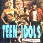 Teen Idols - Let's Make Noise