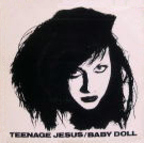 Teenage Jesus And The Jerks - Baby Doll