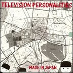 Television Personalities - Made In Japan