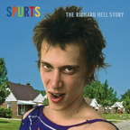 Television - Spurts: The Richard Hell Story (released by Richard Hell)