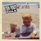 Ten Foot Pole - Swill