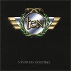 Ten - Never Say Goodbye
