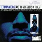 Terminator X & The Godfathers Of Threatt - Super Bad