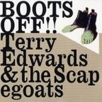 Terry Edwards & The Scapegoats - Boots Off!!