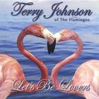 Terry Johnson - Let's Be Lovers