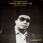 Tete Montoliu Trio - I Wanna Talk About You