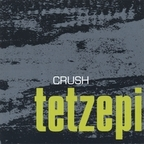 Tetzepi - Crush