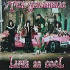 Tex And The Horseheads - Life's So Cool
