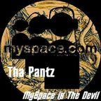 Tha Pantz - Myspace Is The Devil