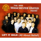 The 1999 Manchester United Squad - Lift It High (All About Belief)