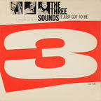The 3 Sounds - It Just Got To Be
