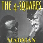 The 4-Squares - Madman
