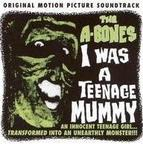 The A-Bones - I Was A Teenage Mummy