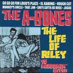 The A-Bones - The Life Of Riley