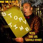 The Abe Lincoln Story - What Time Is It?! It's Story Time With The Abe Lincoln Story!