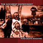 The Accident Experiment - Mind Death Machine