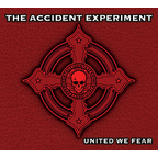 The Accident Experiment - United We Fear