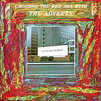 The Adverts - Crossing The Red Sea With The Adverts