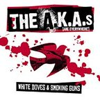 The A.K.A.s [Are Everywhere!] - White Doves & Smoking Guns