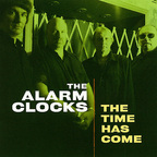 The Alarm Clocks - The Time Has Come