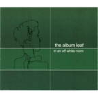 The Album Leaf - In An Off White Room