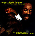 The Alex Blake Quintet - Now Is The Time · Live At The Knitting Factory