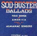 The Almanac Singers - Sod-Buster Ballads