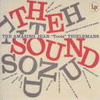 The Amazing Jean 'Toots' Thielemans - The Sound